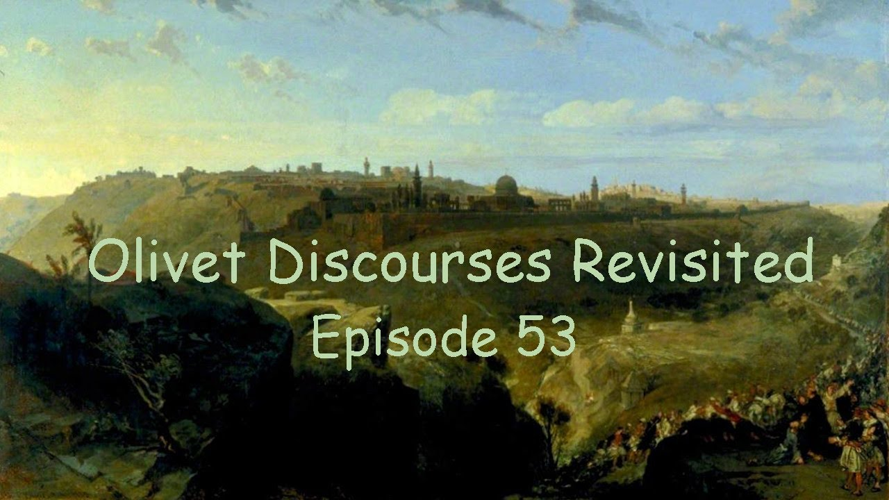 Olivet Discourses Revisited in Crazy Times. Gospel Comparisons and Rapture. Episode 53