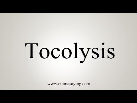 How To Pronounce Tocolysis