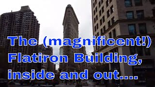 The (magnificent!) Flatiron Building, inside and out....