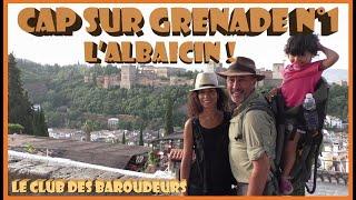 Guide de Voyage vidéo ANDALOUSIE/ Cap sur GRENADE: L'ALBAICIN, notre quartier préféré !