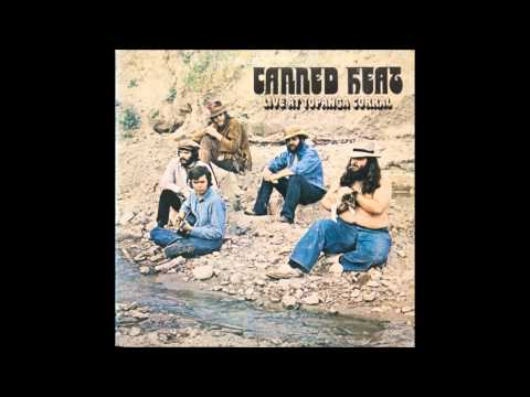 Canned Heat - Live at Topanga Corral (full album) 1971