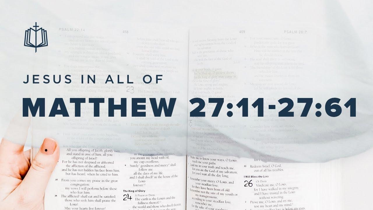 JESUS' CRUCIFIXION   Bible Study   Matthew 27:11-27:61