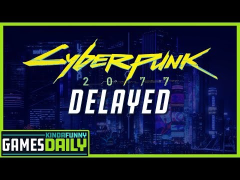 Cyberpunk 2077 Delayed - Kinda Funny Games Daily 01.16.20