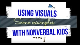 Using Visuals With Nonverbal Kids