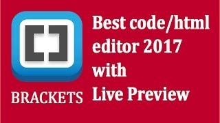 BRACKETS Best Code/HTML editor 2017 - Download, Setup and example code