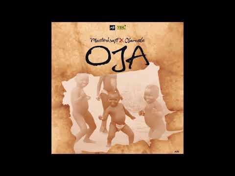 Masterkraft - Oja ft. Olamide (Audio) | 2017