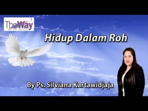 Hidup Dalam Roh By Ps  Silviana Kartawidjaja