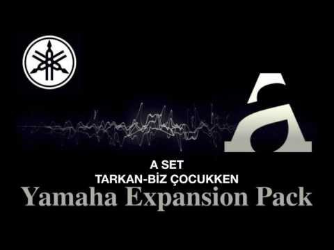 TARKAN BİZ ÇOCUKKEN .A SET YAMAHA EXPANSİON PACK