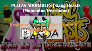 Canciones PELEAS ADORABLES | Gang Beasts (Momentos Divertidos)