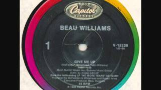 Beau Williams - Give Me Up