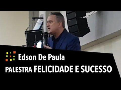 Palestra Motivacional Felicidade E Sucesso Com Edson De Paula Psicologiapositiva