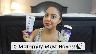 10 Maternity Must Haves!