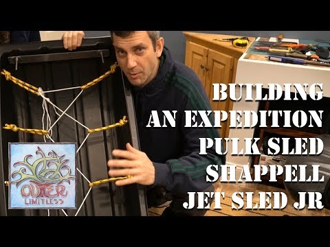 Building An Expedition Pulk Sled - Shappell Jet Sled Jr