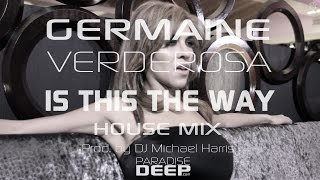 Germaine Verderosa  Is this the way (House Mix)
