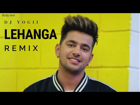 Lehenga Remix Song By DJ YOGII | Jass Manak | New Punjabi Song 2019 | Mashup 2019