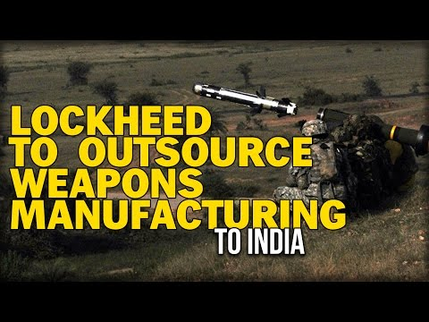 LOCKHEED TO OUTSOURCE WEAPONS MANUFACTURING TO INDIA