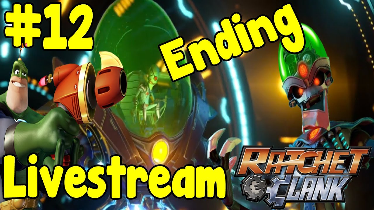 Ratchet And Clank Livestream Gameplay Part 12 The End