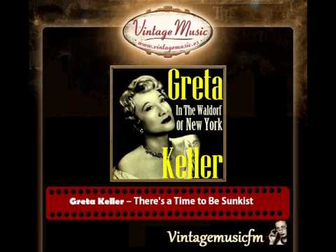 Greta Keller – There's a Time to Be Sunkist