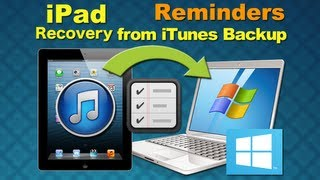 iPad 4 Data Recovery: How to Restore Lost Data like Reminders from iPad 4 iTunes Backup