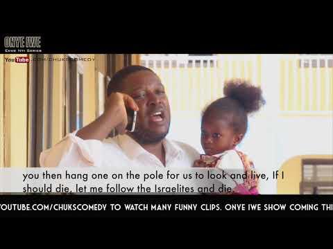 Igbo Comedy - Onye Iwe ( Ruined Intent )