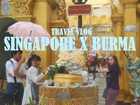 Singapore x Burma//Travel Vlog