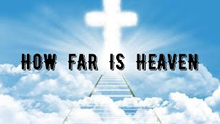 How Far is Heaven  (Very  sad  Country  song)-Kathy Kane