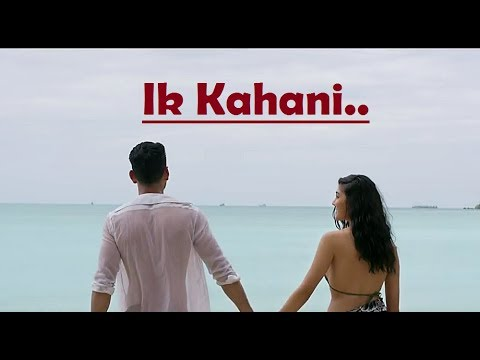 Ik Kahani | Gajendra Verma | Vikram Singh | Ft. Halina K | Lyrics | Latest Song 2017