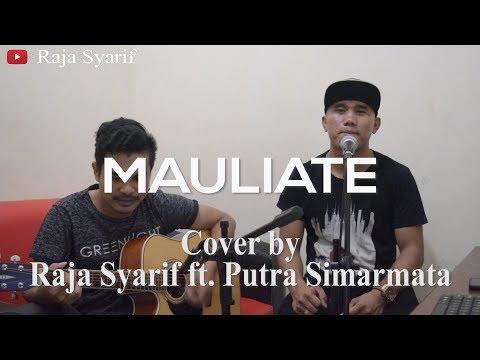 LAGU BATAK -- MAULIATE (Cover By Raja Syarif Ft. Putra Simarmata)