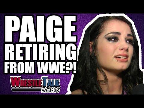 Paige RETIRING From WWE?   WrestleTalk News Jan. 2018