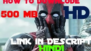 How To download deadpool 2 movie only 500mb