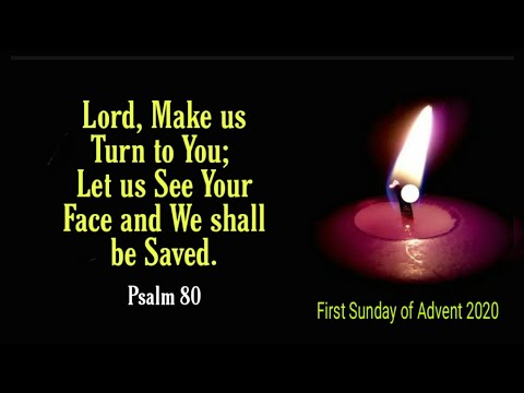 Psalm 80 Lord Make Us Turn To You, Let Us See Your Face And We Shall Be Saved, Nov 29, 2020 Advent