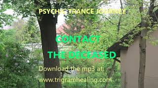 Hypnosis: Communicate with the Deceased. Trance Journey. Contact Dead Loved Ones