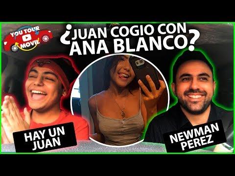 Juan y Ana Blanco cogieron luego del acosando a Ana Blanco? | Hay un Juan  Youtour Movil