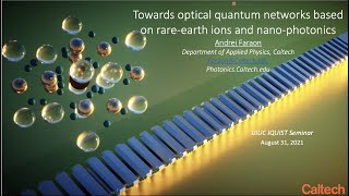 Towards optical quantum networks based on rare-earth ions and nano-photonics, presented by Andrei Faraon