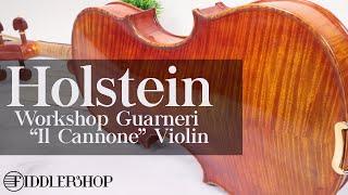 Holstein Workshop Cannone Violin from Fiddlershop