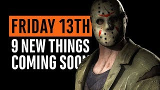Friday the 13th   9 New Things Coming Soon