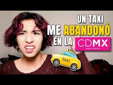 UN TAXI ME ABANDONÓ EN LA CDMX   Mars Aguirre
