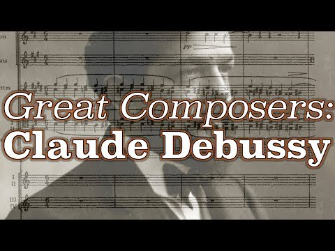 Great Composers: Claude Debussy