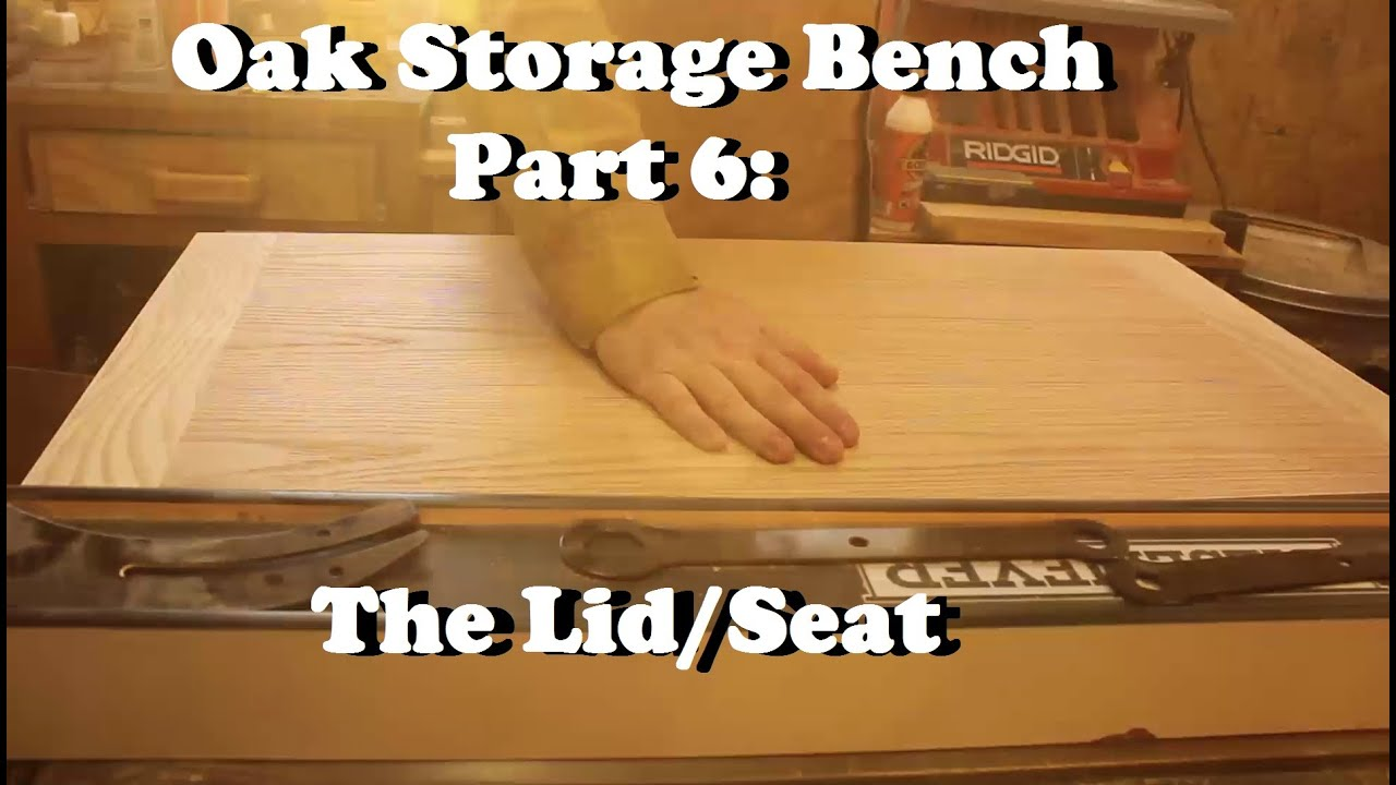Oak Storage Bench Part 6 The Lid Seat Youtube