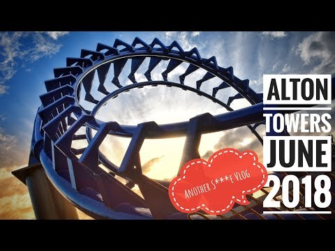 ANOTHER S***E VLOG... ¦ Alton Towers Vlog June 2018