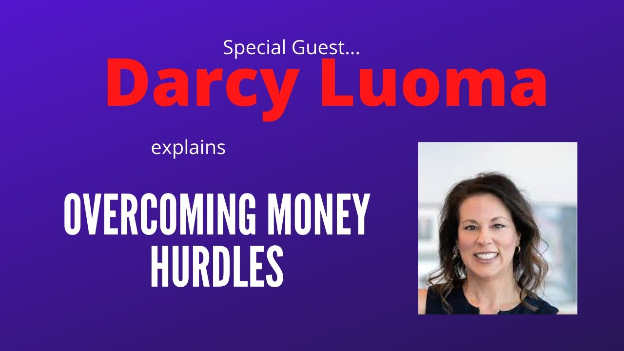 Eliminate Money Hurdles to Improve Your Finances:  Darcy Luoma Talks Financial Planning