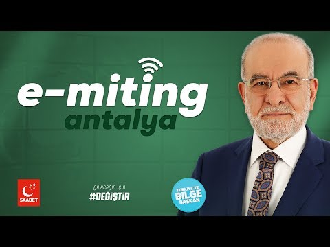 E-Miting   Antalya - Cumhurbaşkanı Adayı Temel Karamollaoğlu - 04.06.2018
