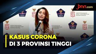 Angka Penularan Corona di 3 Provinsi Masih Tinggi - JPNN.com