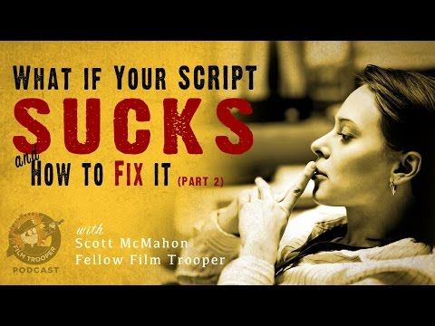 [Podcast] What if Your Script Sucks ... and How to Fix It (Part 2)