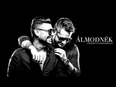 HORVÁTH TAMÁS & RAUL - ÁLMODNÉK (Official Music)