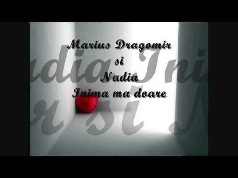 Marius Dragomir si Nadia - Inima ma doare