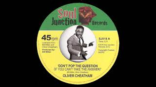 Oliver Cheatham - Don't Pop The Question If You Can't Take The Answer [Soul Junction] Crossover Soul