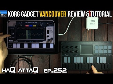 KORG Gadget Vancouver │ The Gadget Sampler we've waited for │ iPad & iPhone - haQ attaQ 252