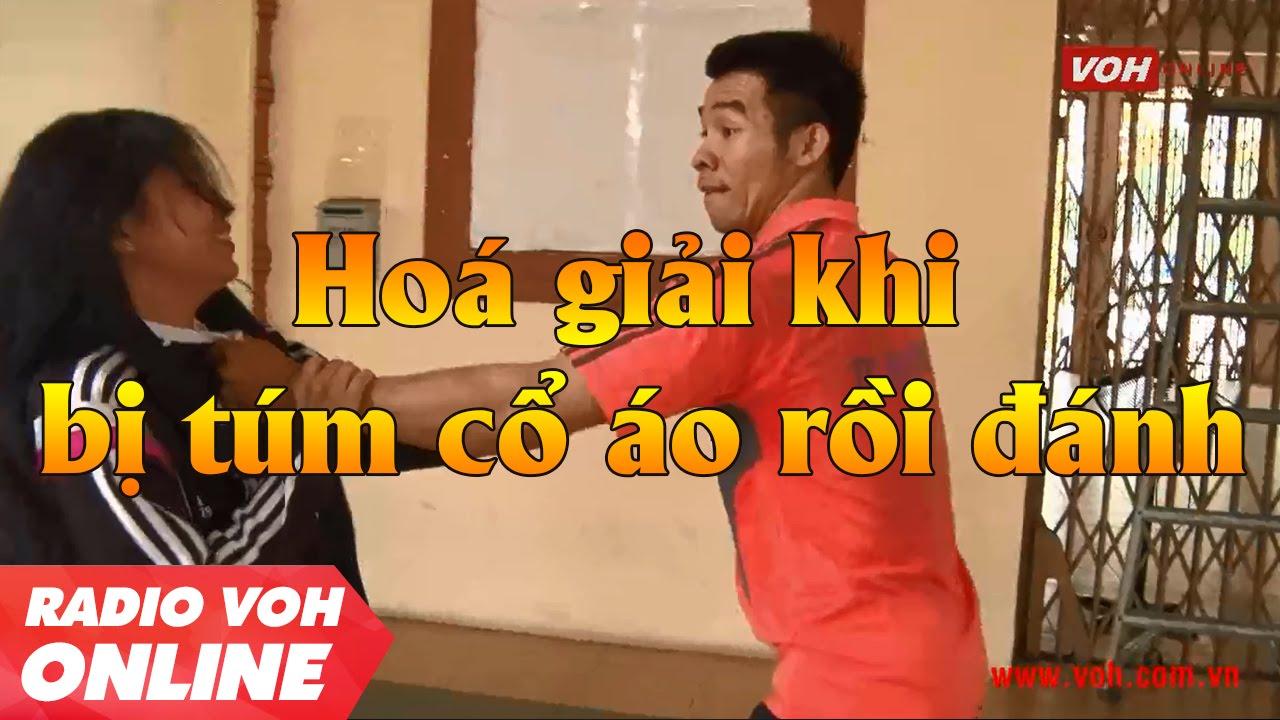 Kỹ năng tự vệ 2016: Hóa giải khi bị túm cổ áo rồi đánh - Võ sư Lê Hoàng Mai #kynangtuve
