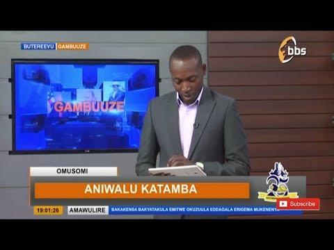 Amawulire Gambuuze ne ANIWALU ...